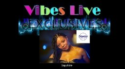 VIBES-LIVE EXCLUSIVES - SAPPHIRE