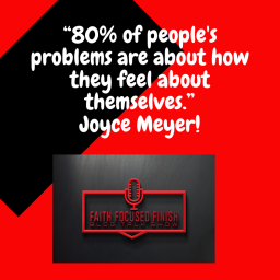 """80% of people's problems are about how they feel about themselves."" Joyce Meyer!.png"