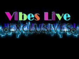 VIBES_LIVE_EXCLUSIVES 1.jpg