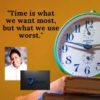 Time is what we want most,but what we use the worst